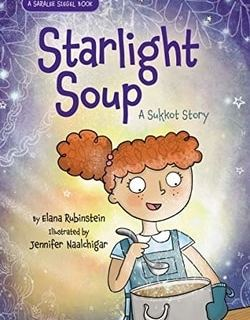 Starlight Soup: A Sukkot Story by Elana Rubinstein