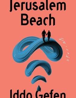 Jerusalem Beach: Stories by Iddo Gefen