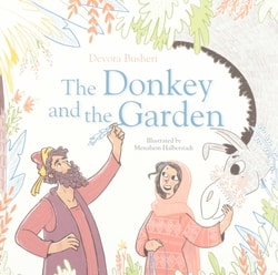 The Donkey and the Garden by Devora Busheri