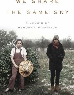 We Share the Same Sky: A Memoir of Memory & Migration by Rachael Cerrotti