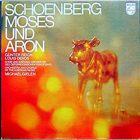 Arnold Schönberg, Moses und Aron (Michael Gielen, Austrian Radio Chorus and Symphony Orchestra, 1974)