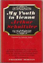 Arthur Schnitzel, My Youth in Vienna Vienna: 1920, published 1968)