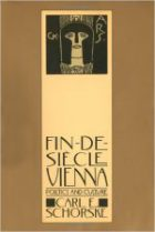 Carl E. Schorske, Fin-De-Sciècle Vienna. Politics and Culture, (New York, 1979)