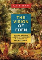 David Sears. The Vision of Eden: Animal Welfare and Vegetarianism in Jewish Law and Mysticism, (New York: self published, 2014)