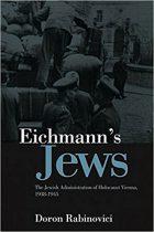 Doron Rabinovici, Eichmann's Jews: The Jewish Administration of Holocaust Vienna, 1938-1945, (Frankfurt: Jüdischer Verlag, 2000), ISBN: 978-0745646824, 288 pages.