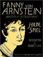 Hilde Spiel, Fanny von Arnstein: Daughter of the Enlightenment, (Berlin: S. Fischer, 1962)