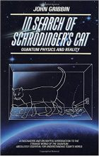 John Gribbin, In Search of Schrödinger's Cat: Quantum Physics and Reality, (New York: Bantam, 1984)