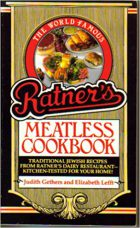 Judith Gethers, Elizabeth Lefft, The World-Famous Ratner's Meatless Cookbook (New York, 1975)