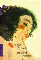 Klaus Albrecht Schröder, Egon Schiele: Eros and Passion, (New York, London: Prestel, 1999)