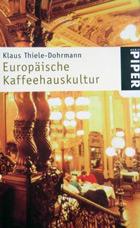 Klaus Thiele-Dohrmann, Europäische Kaffeehauskultur (Artemis & Winkler, 1977)