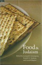 Leonard J. Greenspoon, Ronald A. Simkins and Gerald Shapiro (Editors) - Food and Judaism (Studies in Jewish Civilization), (Creighton University Press, 2005)