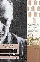 Robert Musil, The Man Without Qualities Vol. 1: A Sort of Introduction and Pseudo Reality Prevails (1943 / Vintage, 1996)