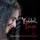 Timna Brauer & Elias Meiri Ensemble, Yiddish Tango (Vienna: Preiser Records, 2014)