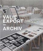 Y. Dziewior, J. Thaler, A. Wege, Valie Export: Archiv (Kunsthaus Bregenz, 2012)