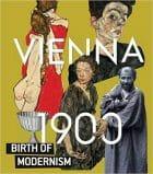 Vienna 1900. BIrth of Modernism. Exhibition catalogue. Leopold Museum, Vienna 2019