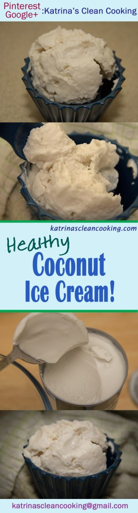 Healthy Coconut Ice cream Katrina's Clean Cooking