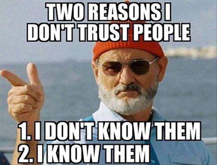 Two Reasons Not Trust People meeme