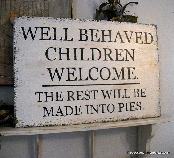 Well Behaved Children Sign