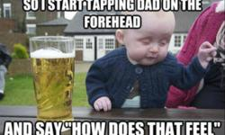 Drunk Baby How Does That Feel image