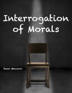 Interrogation of Morals