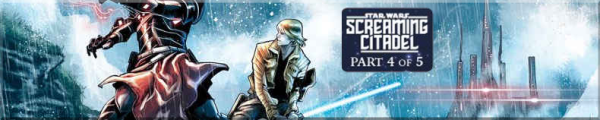 Star Wars #32 - The Screaming Citadel Part 4