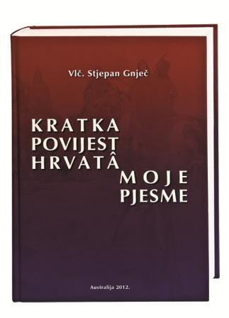 Kratka povijest Hrvata, moje pjesme, A4 formata, tvrdi uvez, 830 stranica