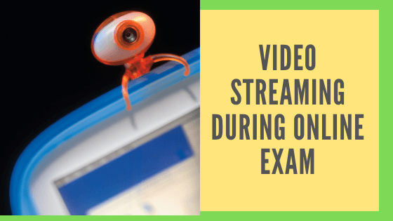 Continuous video streaming for proctored online exams
