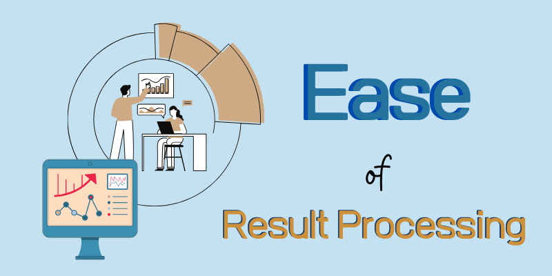 Ease of Result Processing