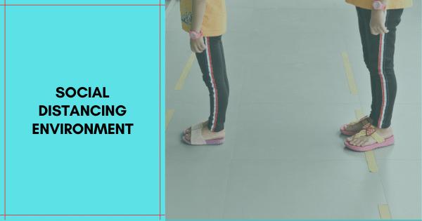 Social Distancing Environment