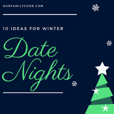 10 Date Night Ideas for Winter Time!
