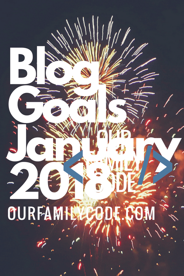 Our Family Code Blog Goals January 2018