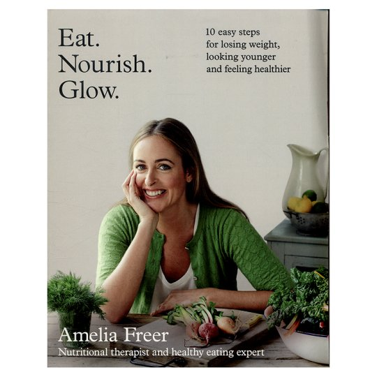 "Front cover of ""Eat. Nourish. Glow."" by Amelia Freer - Published by  Harper Thorsons on 2015"