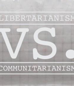 Moral Obligation: Libertarianism vs. Communitarianism