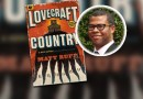 HBO Heads for LOVECRAFT COUNTRY with GET OUT Director Jordan Peele