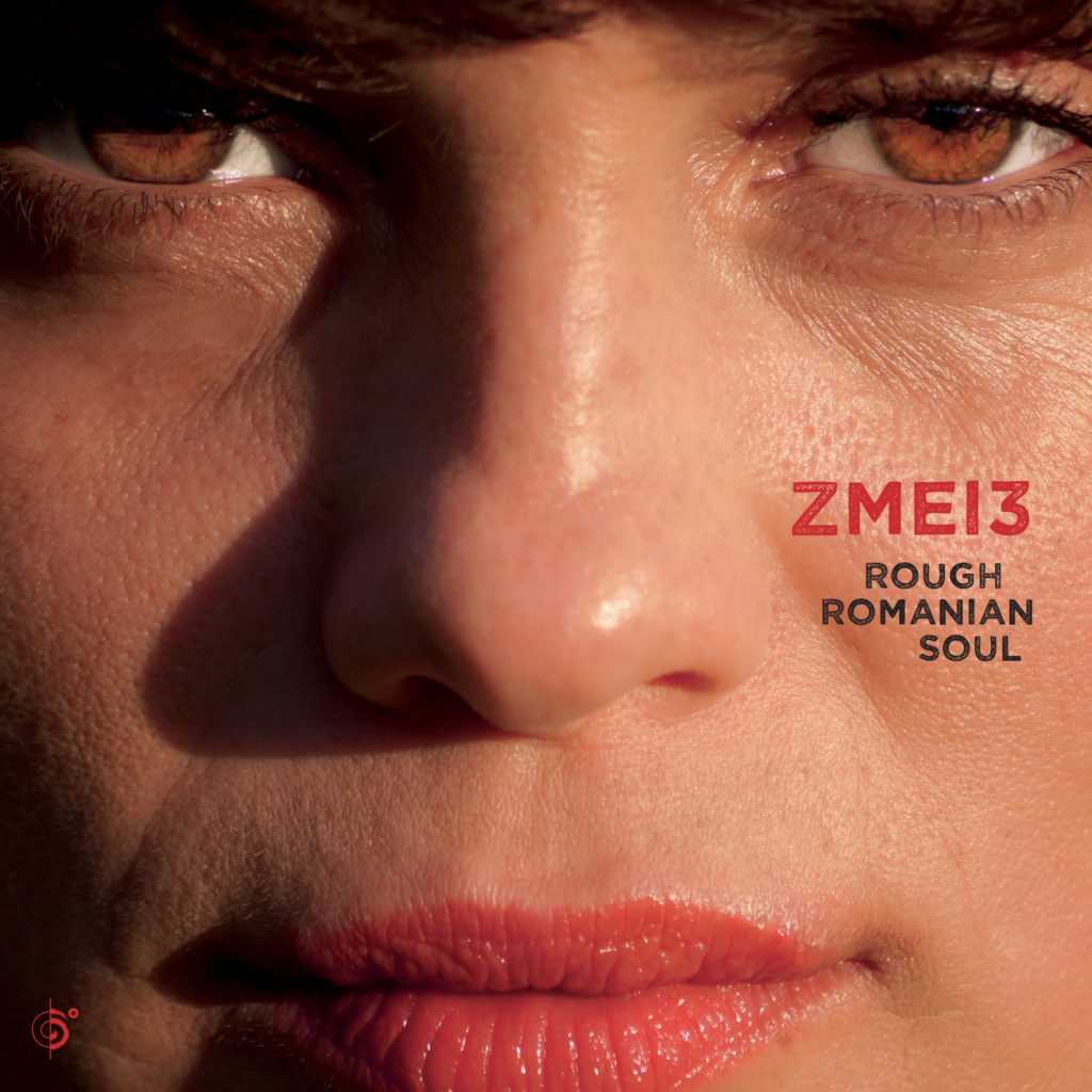 Zmei3 – Rough Romanian Soul OUT NOW!