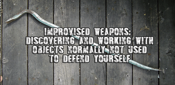 Discovering and working with improvised weapons