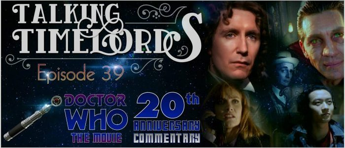 "Talking Timelords Ep. 39: ""Doctor Who: The Movie"" Commentary"