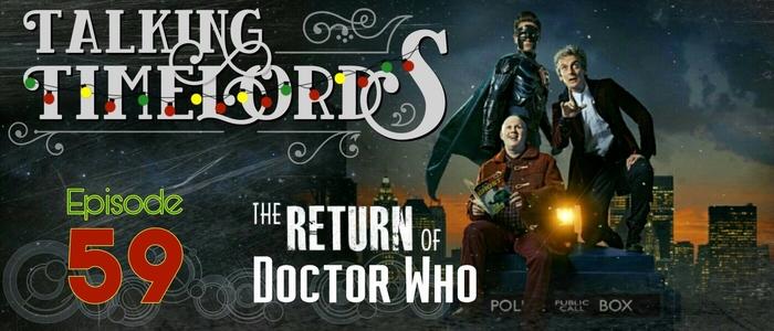 Talking Timelords Ep. 59: The Return of Doctor Who