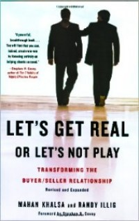 Let's Get Real or Let's Not Play Transforming the Buyer Seller Relationship