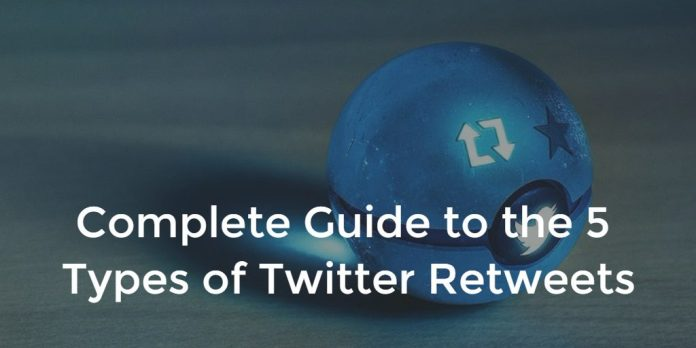 Complete Guide to the 5 Types of Twitter Retweets
