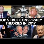 Top 5 Conspiracy Theories Verified True in 2017
