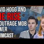 "David Hogg and The Danger of The ""Outrage Mob"""