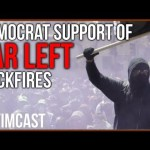 Democrats Embracing The Far Left is Backfiring