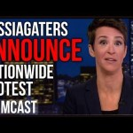 Rachel Maddow Announces NATIONWIDE Russiagate Conspiracy Protest
