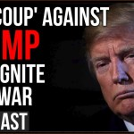 "The Intelligence Agency ""Coup"" Against Trump Will Ignite Civil War, I hope I am Wrong"