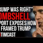 """FBI Agent """"Trump Was Right,"""" New Documents EXPOSE FBI FRAMING Trump And Flynn, Russiagate Was A HOAX"""