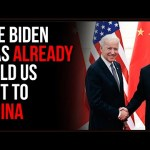 Joe Biden Has ALREADY Sold Us Out To China Before, It Is Only Going To Get Worse
