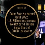 Gates Says No Normal Until 2022, U.S. Billionaires Increase Wealth by $1 Trillion Since Lockdowns