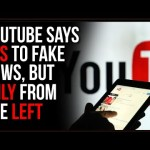 YouTube EMBRACES Fake News, But Only From The Left Wing, The Double Standard Is INSANE