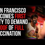 San Francisco Mandates Proof Of FULL Vaccination To Get Into Almost ANYTHING